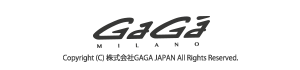 Gaga Milano | ガガミラノ